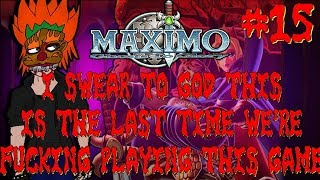 MAXIMO: This is the End... - Ep 15 - Shad0