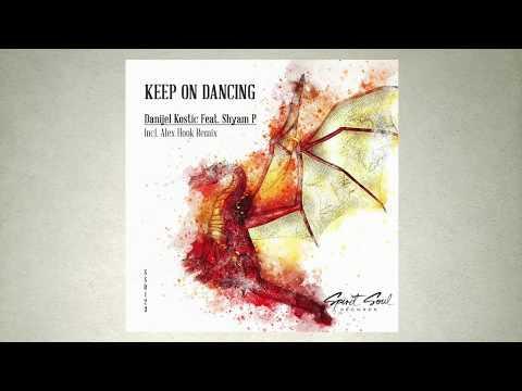Danijel Kostic feat. Shyam P - Keep On Dancing (Original Mix)