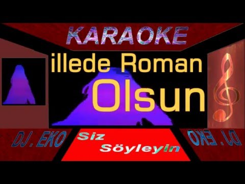 illede Roman olsun  (((  Karaoke )))
