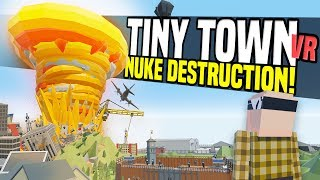 NUKE DESTRUCTION - Tiny Town VR Suggestions #2 | Zombie Apocalypse! (HTC Vive Gameplay)