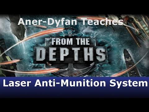From the Depths: Tutorial: Laser Anti-Munition System (LAMS)