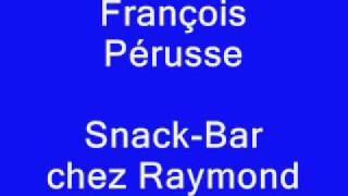 François Pérusse - Snack-Bar chez Raymond