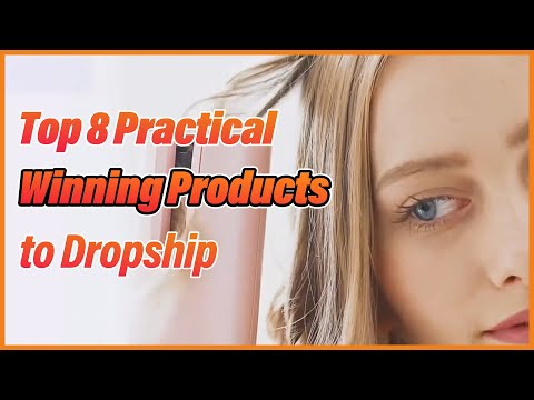 Top 8 Practical Winning Products to Dropship thumbnail