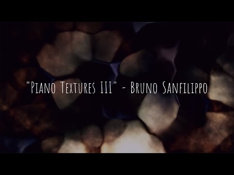 Piano Textures III by Bruno Sanfilippo (Ambient Piano Music)