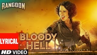 Repeat youtube video Bloody Hell Lyrical Video Song | Rangoon | Saif Ali Khan, Kangana Ranaut, Shahid Kapoor | T-Series