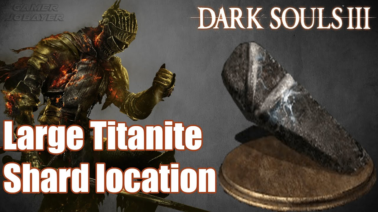 Dark souls large titanite shard location how to get