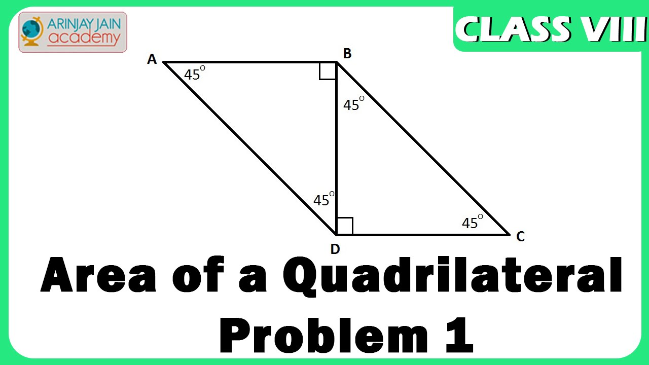 Area of a Quadrilateral Problem 1 - Geometry - Maths - Class 8/VIII -  ISCE|CBSE