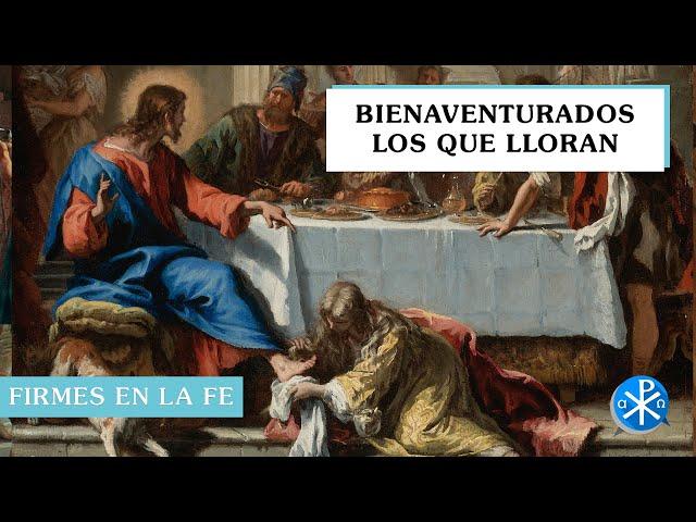 Bienaventurados los que lloran | Firmes en la fe - P Gabriel Zapata