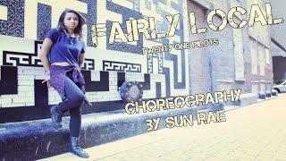 Fairly Local (Twenty One Pilots) Dance BY SUN RAE
