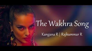 LYRICS - The Wakhra Song - Judgementall Hai Kya |Kangana R & Rajkummar R