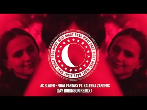 AC Slater - Final Fantasy ft. Kaleena Zanders (Jay Robinson Remix) Mp3