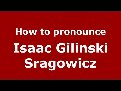 How to pronounce Isaac Gilinski Sragowicz (Colombian Spanish/Colombia)  - PronounceNames.com