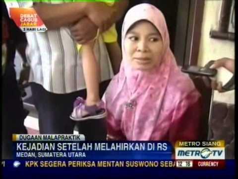 ... 05022013 Metro TV Dugaan Malpraktik Korban Lumpuh Pasca Operasi Caesar