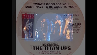 The Titan Ups - What's Good For You (Don't Have To Be Good To You) Stax Tribute Tune | lilmikesf