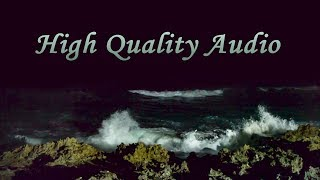 Deep Sleeping with Stormy Waves - Ocean Sounds, High Quality Audio, 8 Hours!
