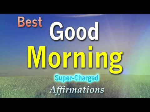 BEST Good Morning Affirmations - With open arms, I welcome all the miracles this new day brings.