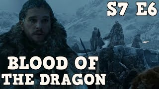 Blood of The Dragon | Game of Thrones Season 7 Episode 6 Preview (Spoilers)