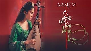 NỖI NHỚ HOÁ BĂNG - Official Music Video | Nam Em