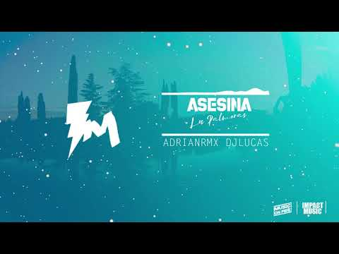 ASESINA - Los Palmeras ( ADRIAN RMX Ft DJ LUCAS ) ɪᴍ