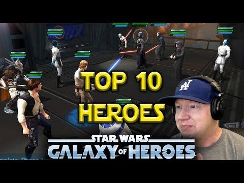 Top 10 Best Heroes - July 2018 - Star Wars: Galaxy Of Heroes - SWGOH