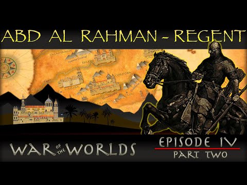 The Life and the Legacy of Abd Al Rahman I  - WOTW EP4 P2