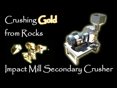 An Impact Mill For My Gold Processing Plant (Hard-rock Mining 2018)