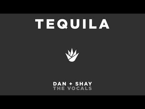 Dan + Shay - Tequila (The Vocals)