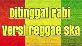 Ditinggal rabi versi reggae