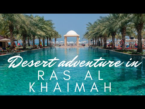 Unusual things to do in Ras Al Khaimah, UAE - luxury and adventure in United Arab Emirates
