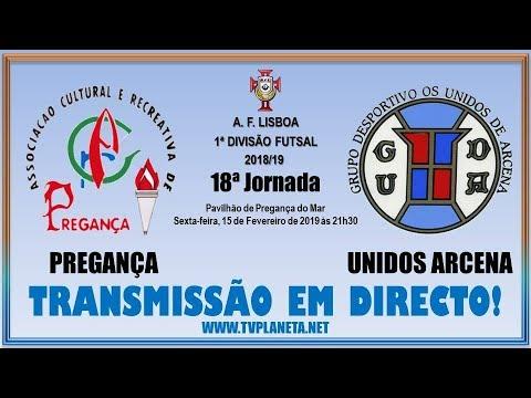 Transmissão Futsal: PREGANÇA x UNIDOS ARCENA - 1ª Divisão AFL 2018/19