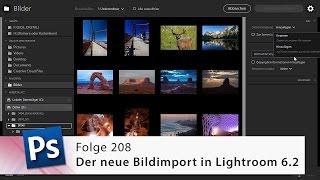 Der neue Bildimport in Lightroom 6.2 – Die Photoshop-Profis – Folge 208