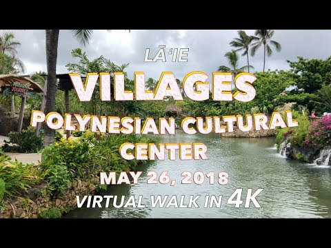 Polynesian Cultural Center Village 5/26/2018 [4K]