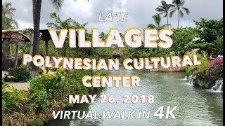 Polynesian Cultural Center Village 5/26/2018  4k