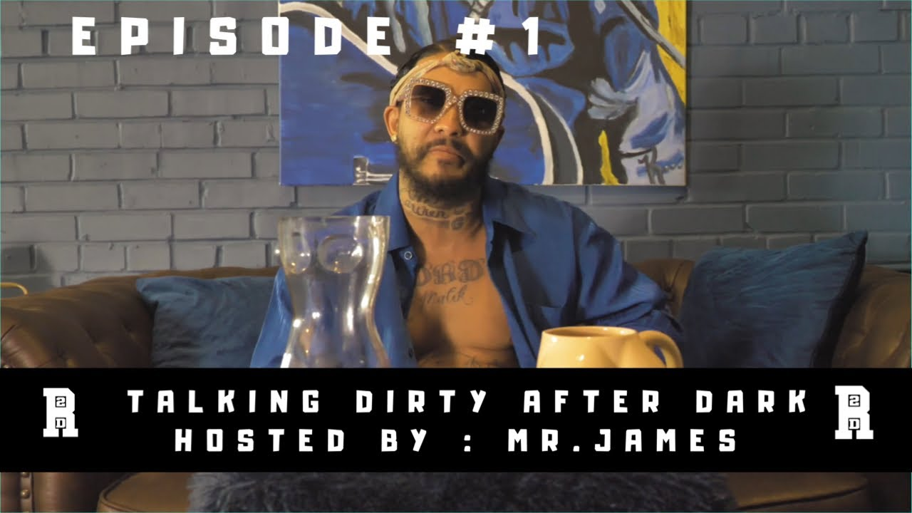 Download Talking Dirty After Dark with Mr. James | Episode 1|