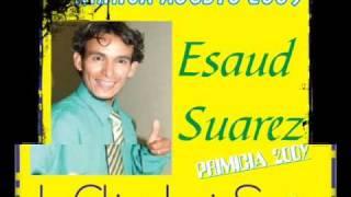 Esaud Suarez - La Chica De Mis Sueños(PRIMCIA 2009)