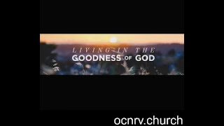 4/11/2021- Living in the Goodness of God