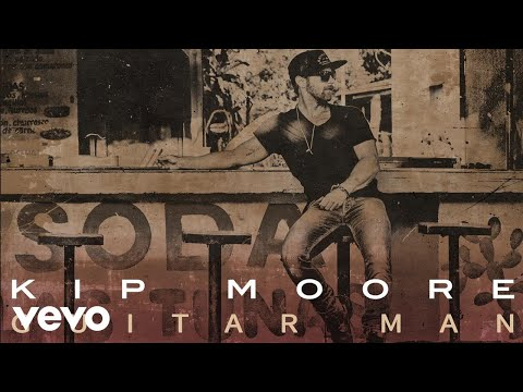 Kip Moore - Guitar Man (Audio)