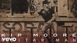 Kip Moore - Guitar Man (Audio) YouTube Videos