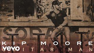 Kip Moore Guitar Man Audio