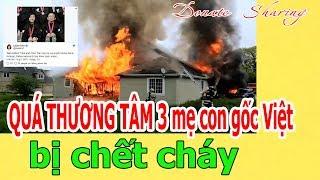Q.U.Á THƯƠNG T.Â.M 3 m.ẹ c.o.n gốc Việt b.ị ch.ế.t ch.á.y