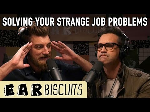 Solving Your Strange Job Problems (Fan Questions) | Ear Biscuits Ep. 133