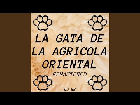 La Gata de la Agricola Oriental (Remastered)