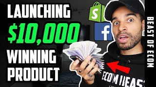 Watch Me Launch a $10,000 Product With Facebook Ads | Shopify Dropshipping Tutorial