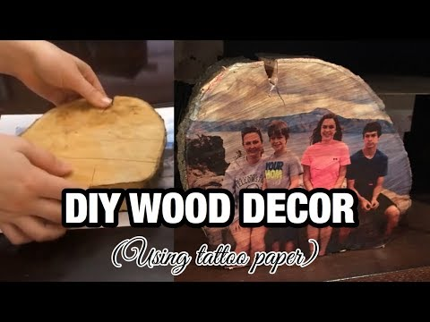 How To Transfer Onto Wood With Temporary Tattoo Paper