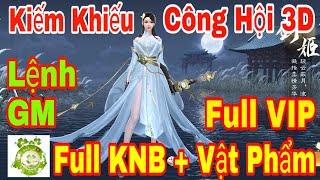 Game Private Kiếm Khiếu Công Hội 3D | Lệnh GM Add Full VIP - Full KNB + Full Vật Phẩm + Full Quà Nạp