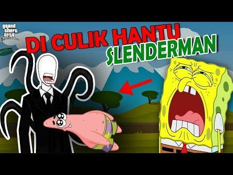 Patrick Di Culik Sama Hantu Slenderman, Spongebob Sedih - GTA Lucu Dyom