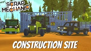 Scrap Mechanic Gameplay- EP 80- Construction Site (Download In the Description)