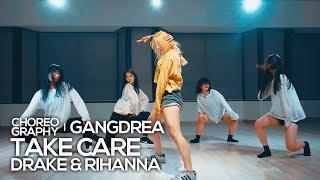 Drake & Rihanna - Take Care : Gangdrea Choreography