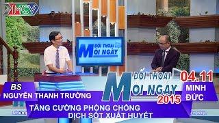Phòng chống dịch sốt xuất huyết - BS. Nguyễn Thanh Trường | ĐTMN 041115