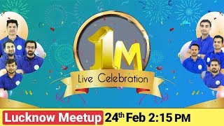 1M Live Celebration at Lucknow Meetup 24th Feb 2:15 PM